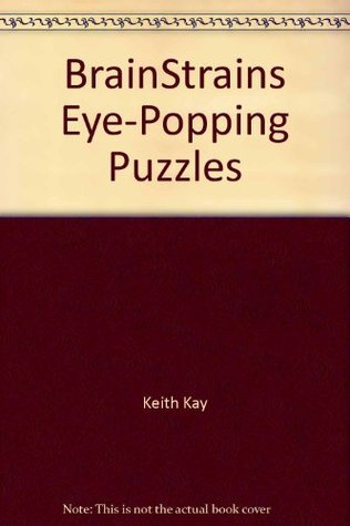 Brain Strains Eye Popping Puzzles  by  Keith Kay