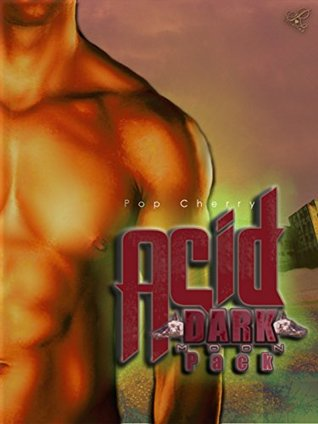 Acid: Episode 1 (M/M Post-Apocalyptic, Paranormal Romance) (Dark Moon Pack: Acid)  by  Pop Cherry