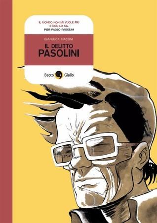 Il Delitto Pasolini  by  Gianluca Maconi