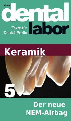 Der neue NEM-Airbag (das dental labor Fachtexte 24) Haristos Girinis