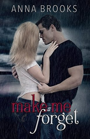 Make Me Forget (Its Kind Of Personal #1) Anna Brooks