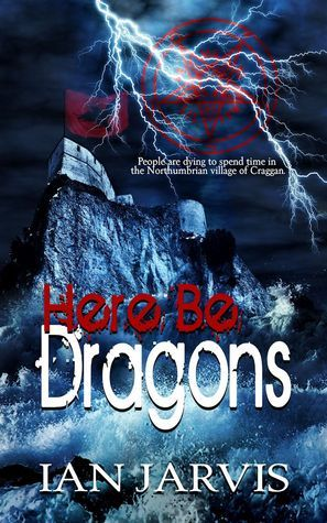 Here Be Dragons (Book Two of the Iona Kyle Series) Ian  Jarvis