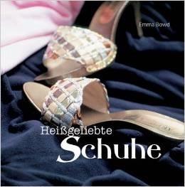 Heißgeliebte Schuhe  by  Emma Bowd