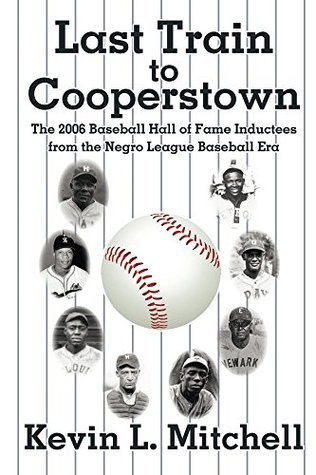 Last Train to Cooperstown  by  Kevin L. Mitchell