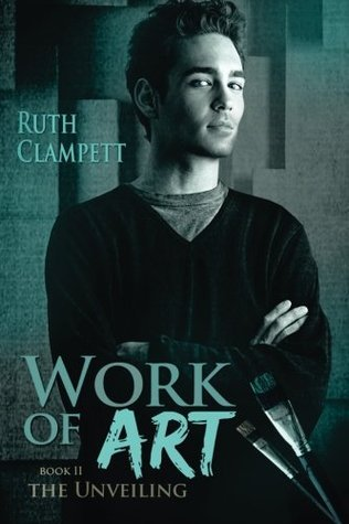 Work of Art~Book 2 The Unveiling  by  Ruth Clampett