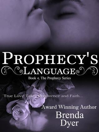 Prophecys Language (Prophecy, #4) Brenda  Dyer