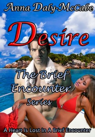 Desire (Brief Encounter Series Book 1)  by  Anna Daly-McCabe