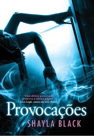 Provocações (Wicked Lovers, #3)  by  Shayla Black