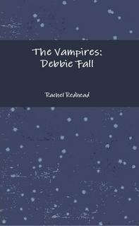 The Vampires: Debbie Fall  by  Rachel Redhead