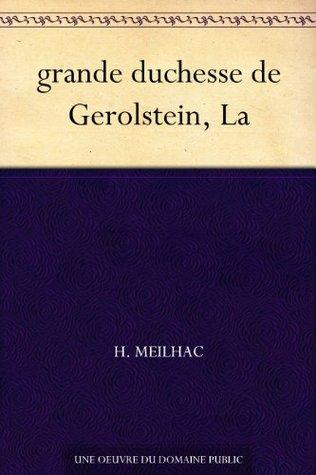 grande duchesse de Gerolstein, La  by  H. Meilhac