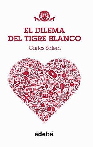 TIGRE BLANCO 3: El dilema del Tigre Blanco Carlos Salem