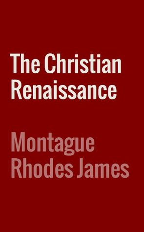The Christian Renaissance  by  M.R. James