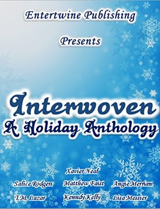 Interwoven Holiday Anthology Angie Merriam