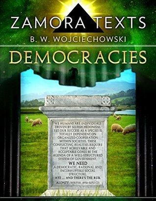 Zamora Texts: Democracies: Their Fall and Revival Bohdan W. Wojciechowski