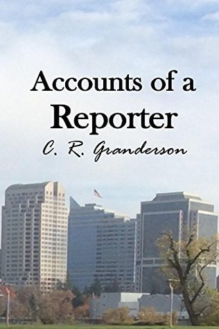 Accounts of a Reporter  by  CR Granderson