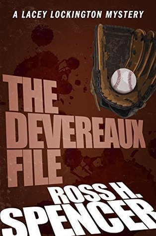The Devereaux File: The Lacey Lockington Series - Book Two  by  Ross H. Spencer