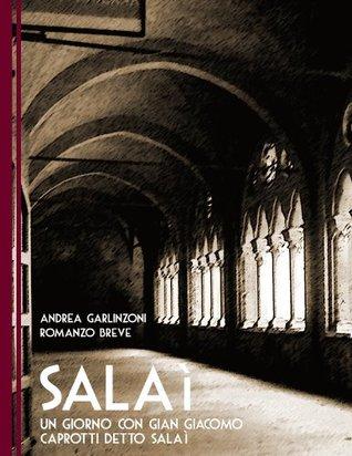 Salaì - Un giorno con Gian Giacomo Caprotti, detto Salaì Andrea Garlinzoni