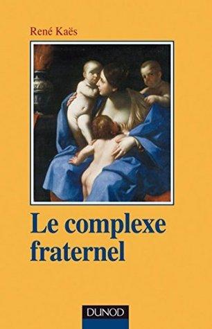 Le complexe fraternel  by  René Kaës