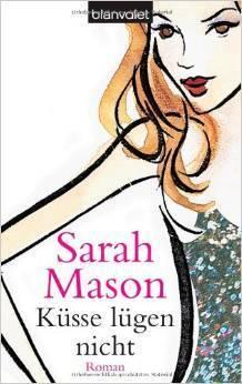 Küsse lügen nicht  by  Sarah Mason