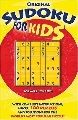 Original Sudoku for Kids: With Complete Instructions, Hints, 100 Puzzles, and Solutions for the Worlds Most Popular Puzzle!  by  Puzzler Media