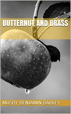 Butternut and Brass Mosby Benjamin Barley