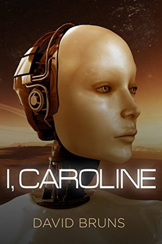 I, Caroline: A Short Story David Bruns