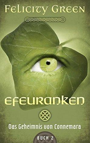 Efeuranken: Das Geheimnis von Connemara (Connemara-Saga 2) Felicity  Green