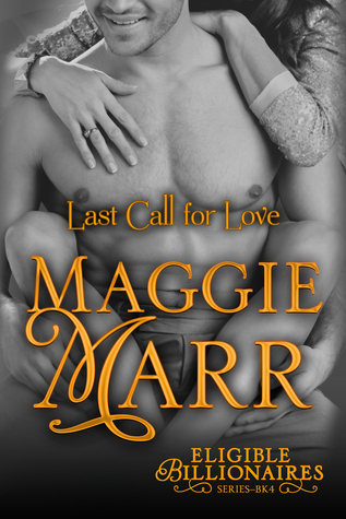 Last Call for Love (Eligible Billionaires, #4)  by  Maggie Marr