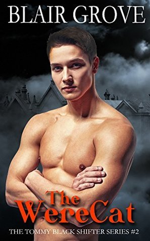 The WereCat (Tommy Black Shifter # 2) Blair Grove