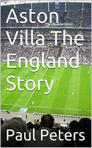 Aston Villa The England Story Paul Peters