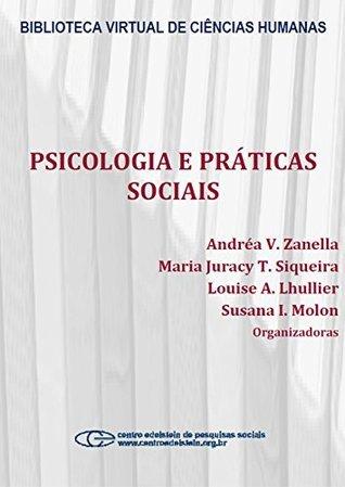 Psicologia e práticas sociais Andréa V. Zanella