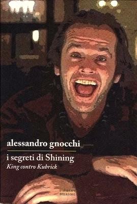 I segreti di Shining. King contro Kubrick Alessandro Gnocchi