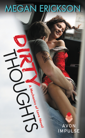 Dirty Thoughts (Mechanics of Love, #1) Megan Erickson