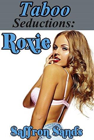 Taboo Seductions: Roxie  by  Saffron Sands