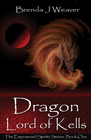 Dragon Lord Of Kells  by  Brenda J. Weaver