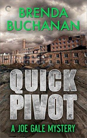 Quick Pivot (Joe Gale, #1)  by  Brenda Buchanan