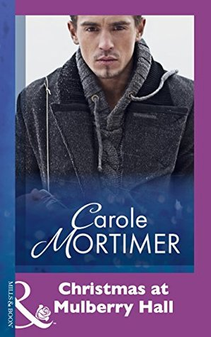 Christmas at Mulberry Hall  by  Carole Mortimer