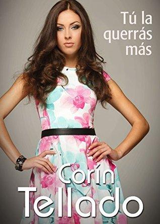 Tú la querrás más  by  Corín Tellado