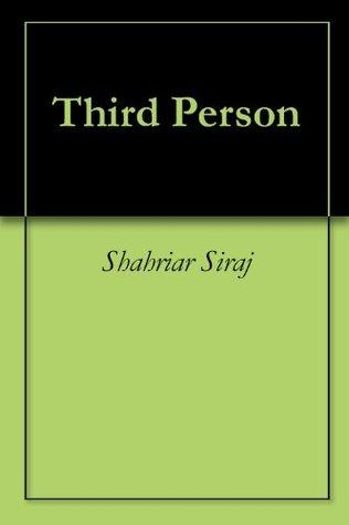 Third Person Shahriar Siraj