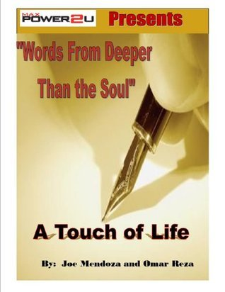 Words From Deeper Than the Soul: A Touch of Life Joseph Mendoza