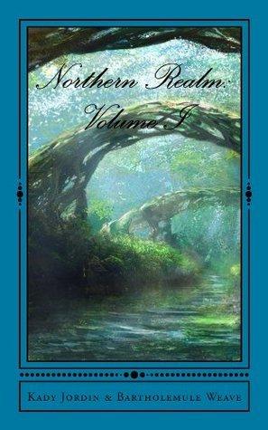 Northern Realm: (Northern Realm: Volume I Book 1)  by  Kady Jordin