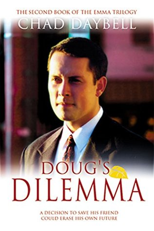 Dougs Dilemma  by  Chad Daybell