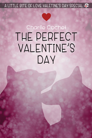 The Perfect Valentines Day  by  Charlie Cochet