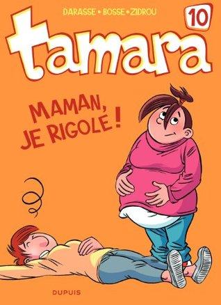 Tamara - tome 10 - Maman, je rigole !  by  Zidrou