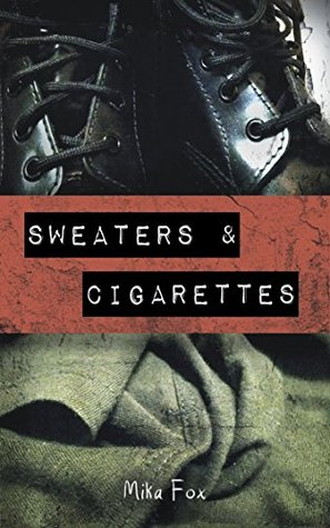 Sweaters & Cigarettes  by  Mika Fox