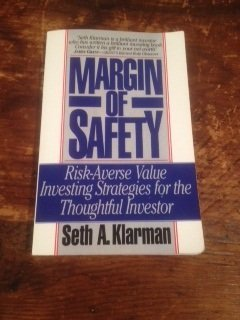 Margin Of Safety: Risk Averse Value Investing Strategies For The Thoughtful Investor  by  Seth A. Klarman