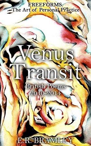 Venus Transit: British Poems. 2010-2014  by  E.R. Bramley