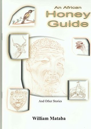 An African Honey Guide and Other Stories  by  William Mataba
