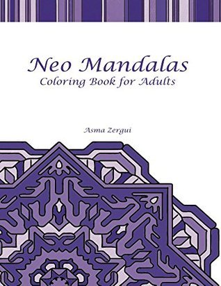 Neo Mandalas: Coloring Book for Adults  by  NOT A BOOK