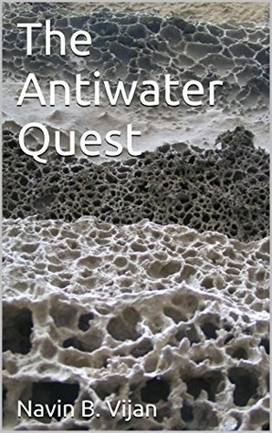 The Antiwater Quest Navin B. Vijan